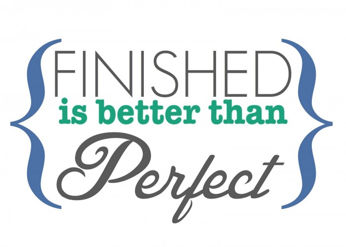 finishedisbetterthanperfect